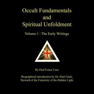 Occult Fundamentals and Spiritual Unfoldment